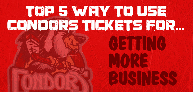 Top 5 ways to use Condors tickets to get more business